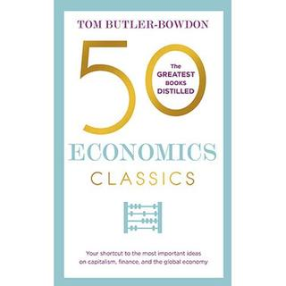50 Economics Classics: Your Shortcut to the Most Important Ideas on Capitalism, Finance, and the Global Economy (Häftad, 2017)
