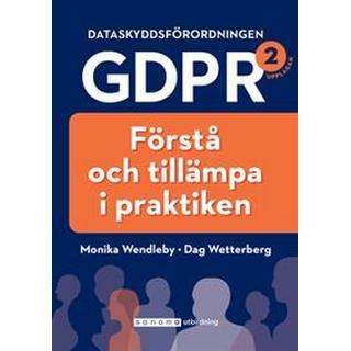 Dataskyddsförordningen GDPR: förstå och tillämpa i praktiken (Inbunden)