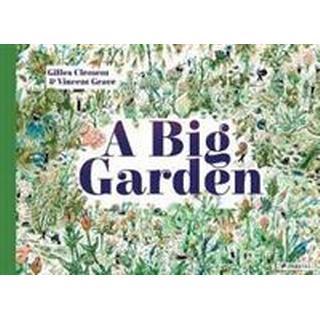 A Big Garden (Inbunden, 2018)