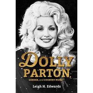 Dolly Parton, Gender, and Country Music (Häftad, 2018)