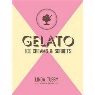 Gelato, ice creams and sorbets (Inbunden, 2015)