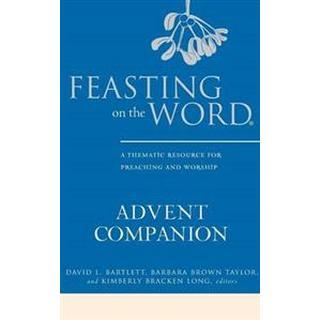 Feasting on the Word Advent Companion (Inbunden, 2014)