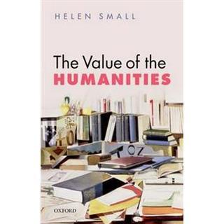 The Value of the Humanities (Häftad, 2016)