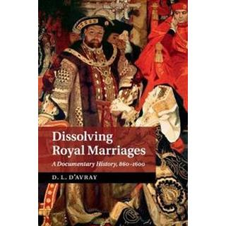 Dissolving Royal Marriages (Häftad, 2017)