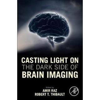 Casting Light on the Dark Side of Brain Imaging (Häftad, 2019)