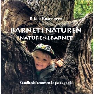 Barnet i naturen - naturen i barnet: Sundhedsfremmende pædagogik (Kartonnage, 2018)