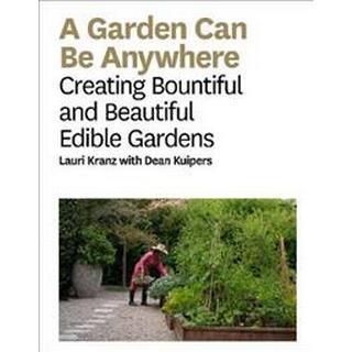 A Garden Can Be Anywhere (Inbunden, 2019)