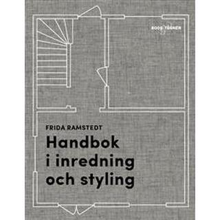 Handbok i inredning och styling (Inbunden)