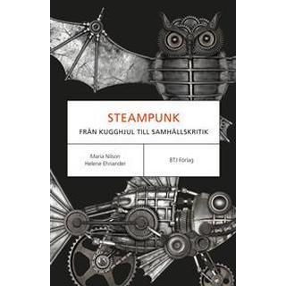 Steampunk: från kugghjul till samhällskritik (Häftad)