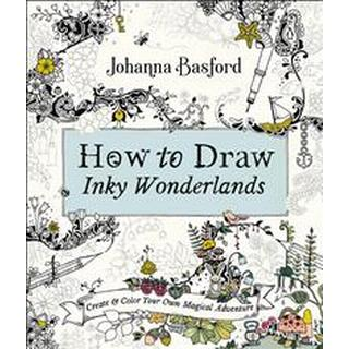 How to Draw Inky Wonderlands: Create and Color Your Own Magical Adventure (Häftad, 2019)