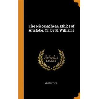 The Nicomachean Ethics of Aristotle, Tr. by R. Williams (Inbunden, 2018)