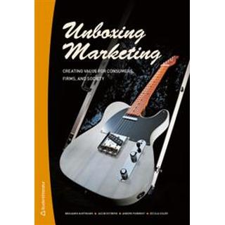 Unboxing marketing: creating value for consumers, firms, and society