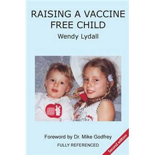 Raising a Vaccine Free Child second edition