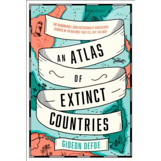 An Atlas of Extinct Countries: The Remarkable (and... (Bog, Hardback)