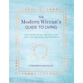 The Modern Wiccan's Guide to Living: With Witchy Rituals... (Bog, Paperback / softback)