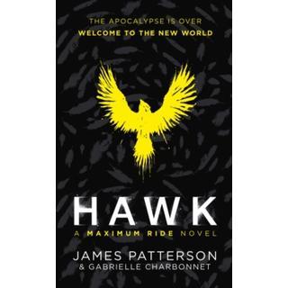 Hawk: A Maximum Ride Novel: (Hawk 1) (Bog, Hardback)