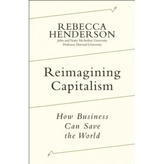 Reimagining Capitalism: How Business Can Save the World (Bog, Hardback)