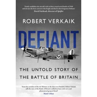 Defiant: The Untold Story of the Battle of Britain (Bog, Hardback)