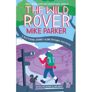 The Wild Rover: A Blistering Journey Along Britain's... (Bog, Paperback / softback)