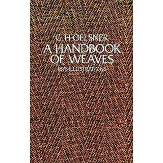 A Handbook of Weaves: 1875 Illustrations (Bog, Paperback / softback)