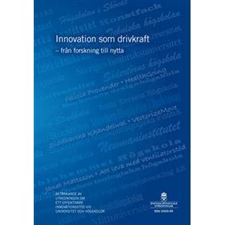 Innovation som drivkraft - från forskning till nytta. SOU 2020:59: Betänkande från Utredningen om ett utvecklat innovationsstöd vid universistet och högskolor (U 2019:02)