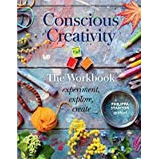 Conscious Creativity: The Workbook: experiment, explore,... (Bog, Paperback / softback)