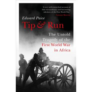 Tip and Run: The Untold Tragedy of the First World War... (Bog, Hardback)