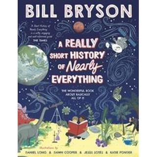 A Really Short History of Nearly Everything (Bog, Hardback)