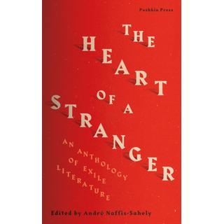 The Heart of a Stranger: An Anthology of Exile Literature (Bog, Paperback / softback)
