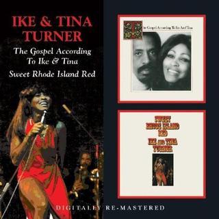 Turner Ike & Tina - Gospel According To Ike & Tina / Sweet Rhode Island Red