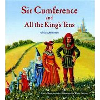 Sir Cumference and All the King's Tens (Häftad, 2009)