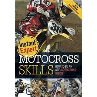 Motocross: How to Be an Awesome Motocross Rider (Inbunden, 2012)