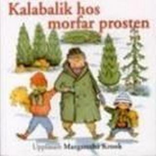 Margaretha Krook - Kalabalik Hos Morfar Prosten