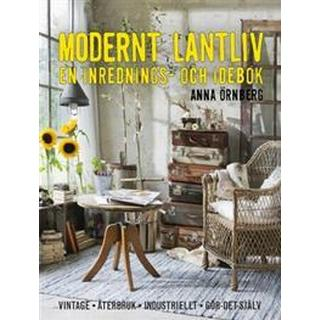 Modernt lantliv: en inrednings- och idébok (Inbunden, 2014)