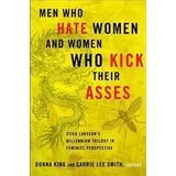 Men who hate women Böcker Men Who Hate Women and Women Who Kick Their Asses
