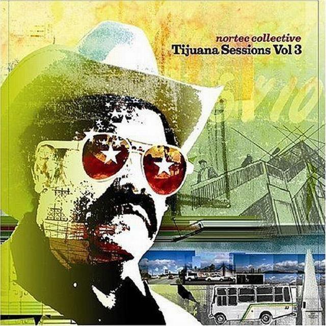 Nortec Collective - Tijuana Sessions 3