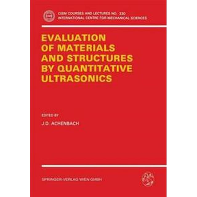 The Evaluation of Materials and Structures by Quantitative Ultrasonics (Pocket, 1993)