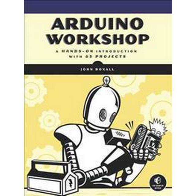 Arduino Workshop: A Hands-On Introduction with 65 Projects (Häftad, 2013)