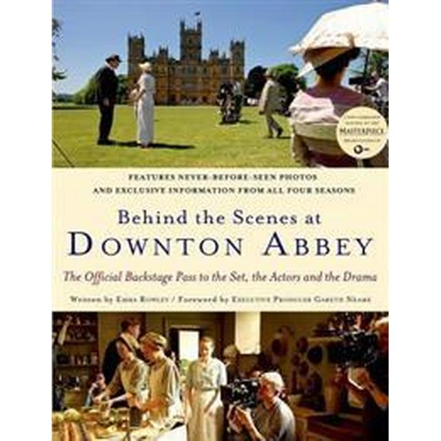 Behind the Scenes at Downton Abbey (Inbunden, 2013)