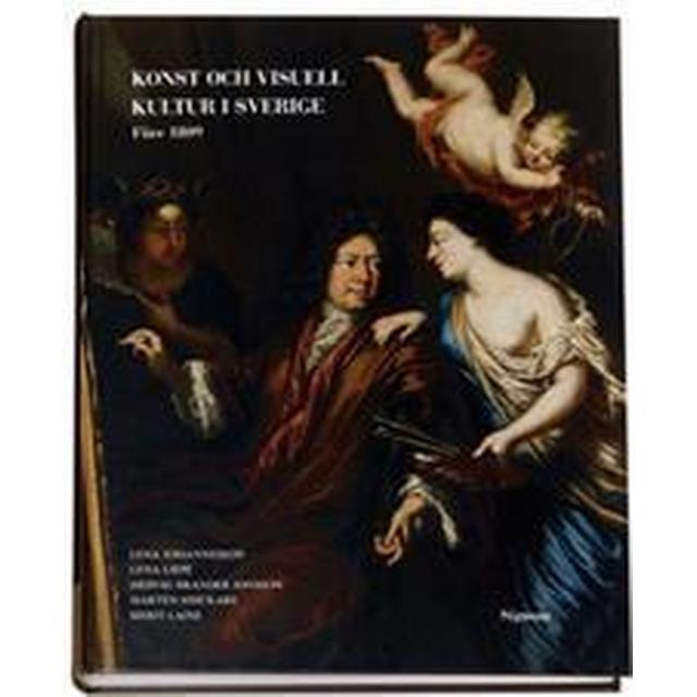 Konst och visuell kultur i Sverige: före 1809 (Inbunden, 2007)