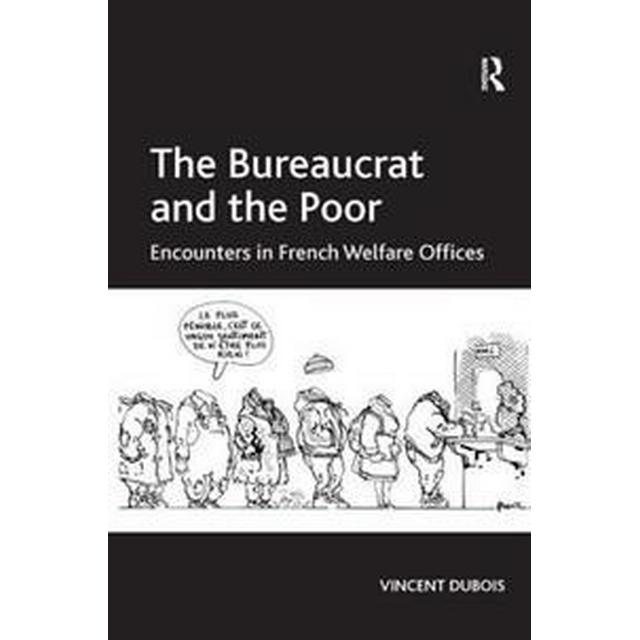 The Bureaucrat and the Poor (Inbunden, 2010)