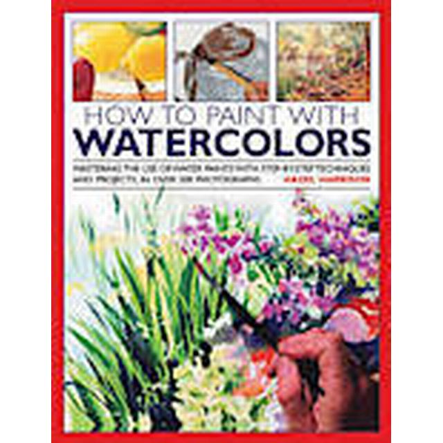 How to Paint with Watercolours (Inbunden, 2013)
