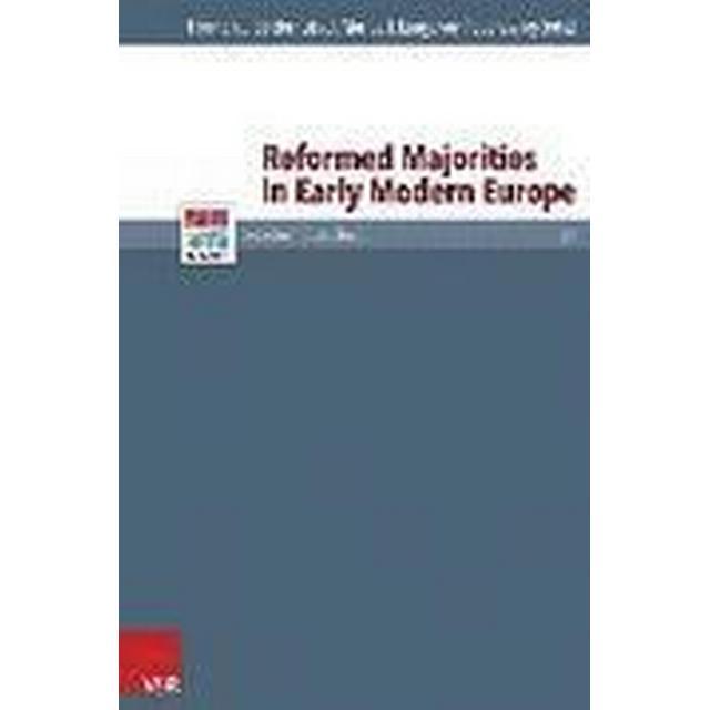 Reformed Majorities in Early Modern Europe (Inbunden, 2015)