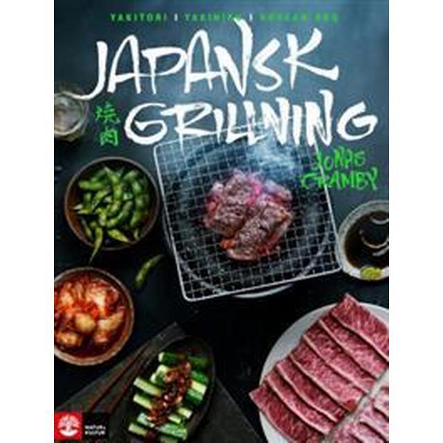 Japansk grillning: Yakitori, yakiniku och koreansk BBQ (Inbunden, 2017)