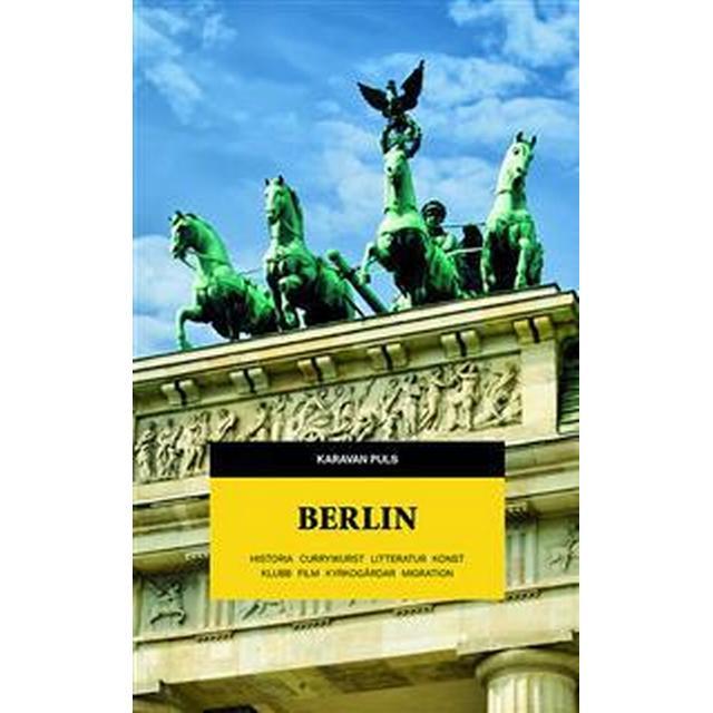 Karavan puls. Berlin: litteratur, currywurst, historia, film, klubb, konst, migration, kyrkogårdar (Danskt band, 2017)