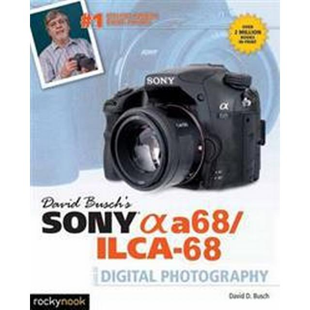David Busch's Sony Alpha A68/ILCA-68 Guide to Digital Photography (Pocket, 2016)