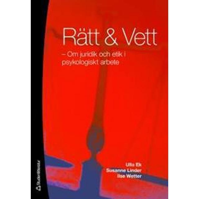 Rätt & Vett: om juridik och etik i psykoligist ktarbete (Häftad, 2011)