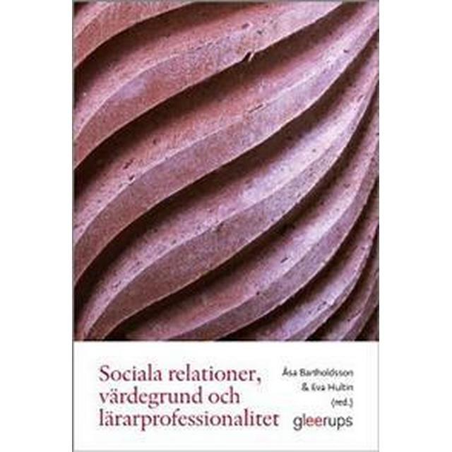 Sociala relationer, värdegrund och lärarprofessionalitet (Häftad, 2015)