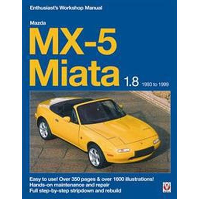 Mazda MX-5 Miata 1.8 Enthusiast's Workshop Manual (Häftad, 2017)