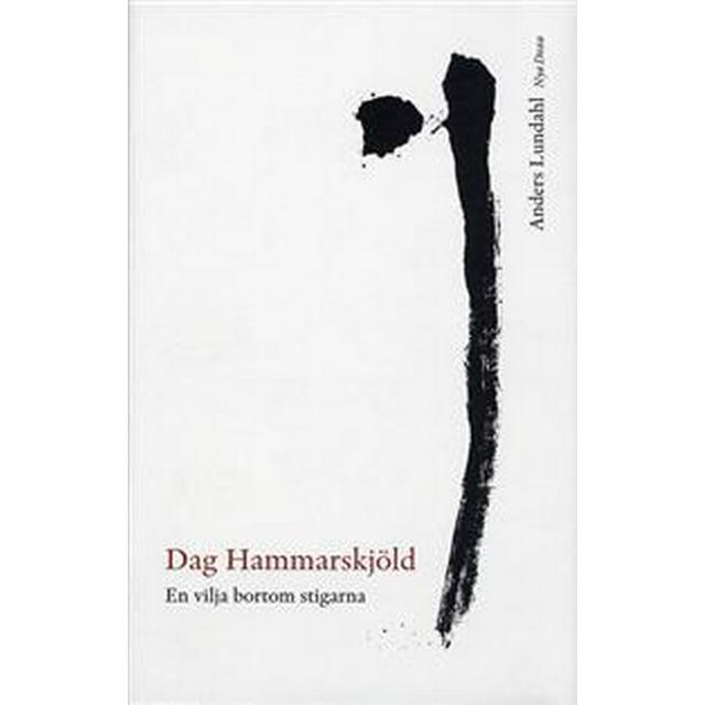 Dag Hammarskjöld: en vilja bortom stigarna (Inbunden, 2006)